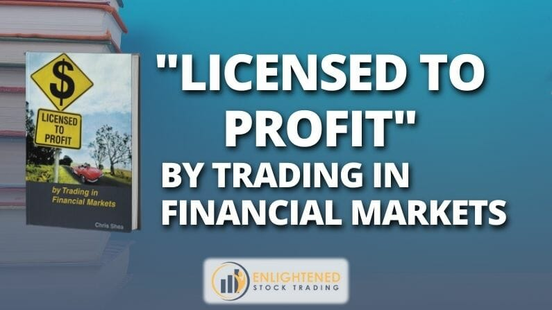 Licensed To Profit (by Trading in Financial Markets)