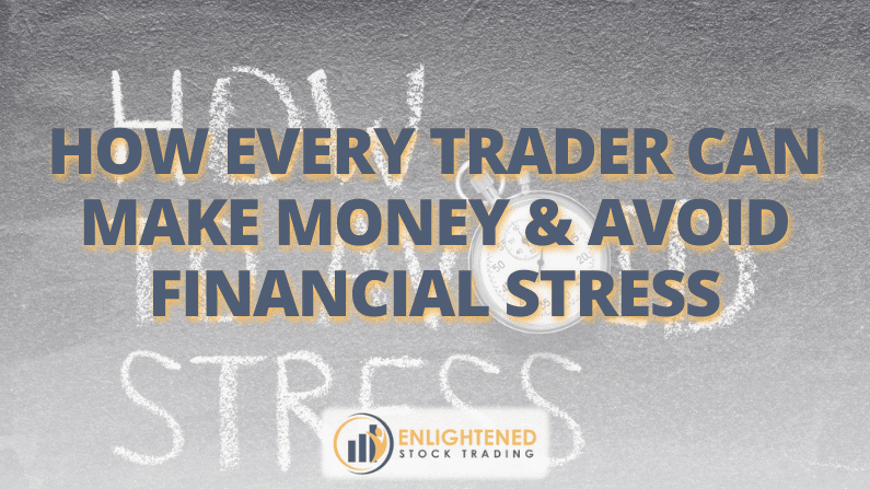 How Every Trader Can Make Money & Avoid Financial Stress