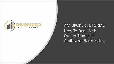 How to deal with outlier trades in Amibroker Backtesting