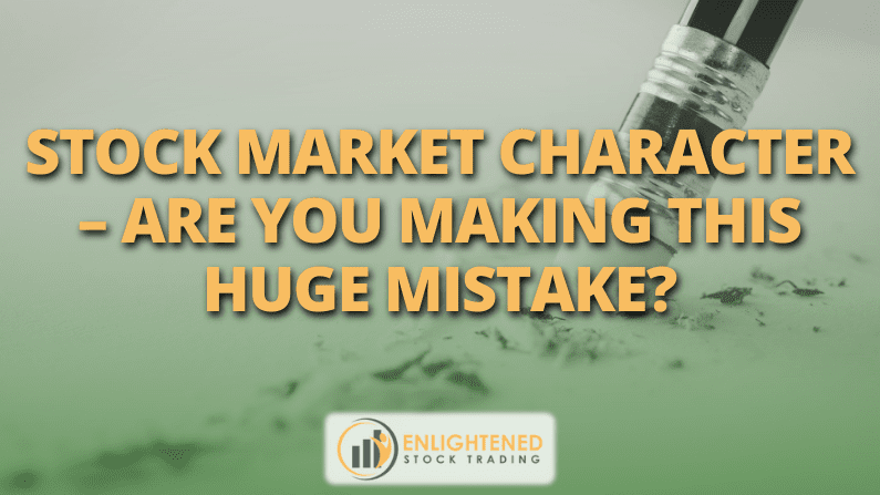 Stock Market Character – Are you making this HUGE mistake?