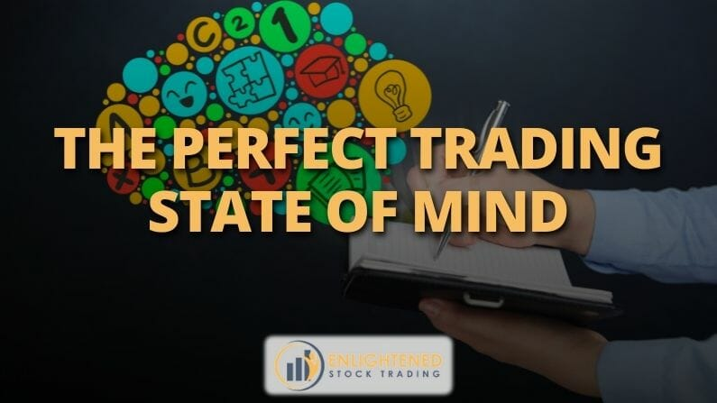 The perfect Trading State of Mind