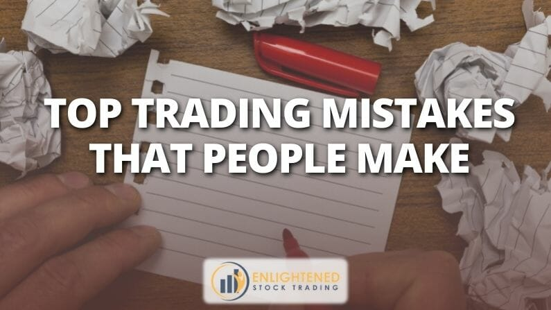 Top Trading Mistakes that People Make