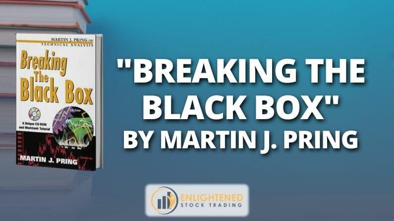 Trading Books: 'Breaking The Black Box' By Martin J. Pring