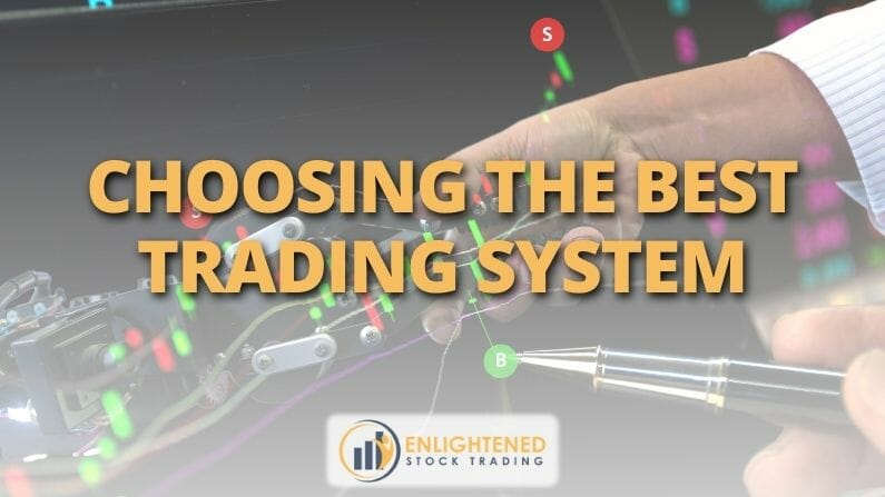 Choosing The Best Trading System
