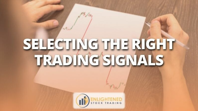 Selecting The Right Trading Signals