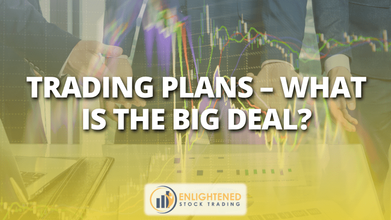 Trading Plans – What Is The Big Deal?