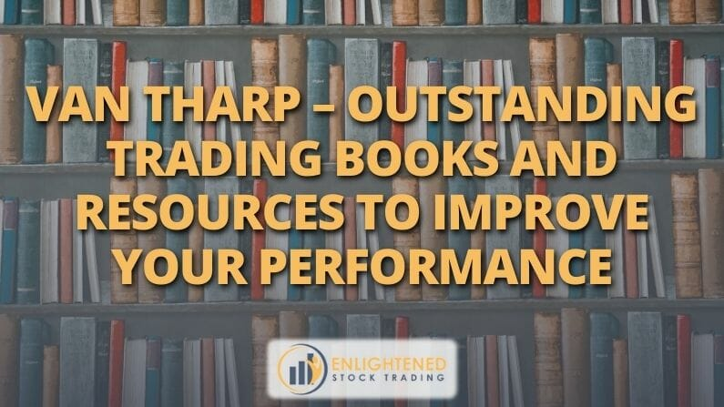 Van Tharp – Outstanding Trading Books And Resources To Improve Your Performance