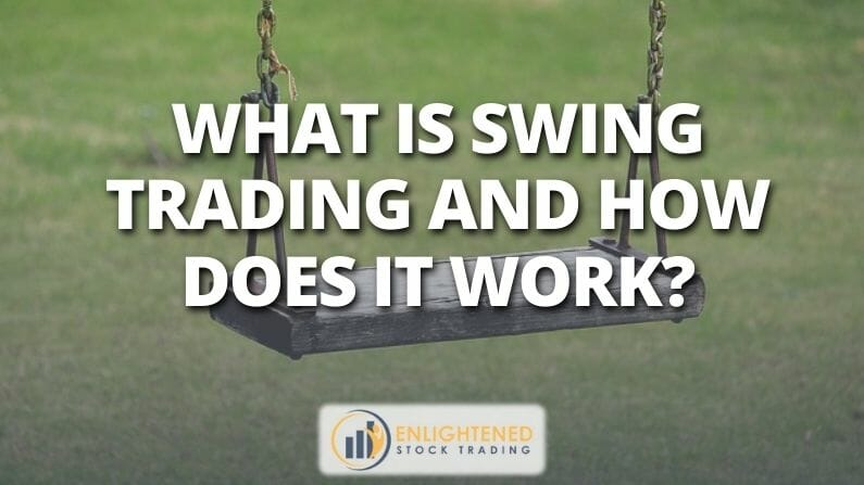 What Is Swing Trading And How Does It Work?