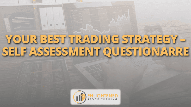 Your Best Trading Strategy – Self Assessment Questionnaire