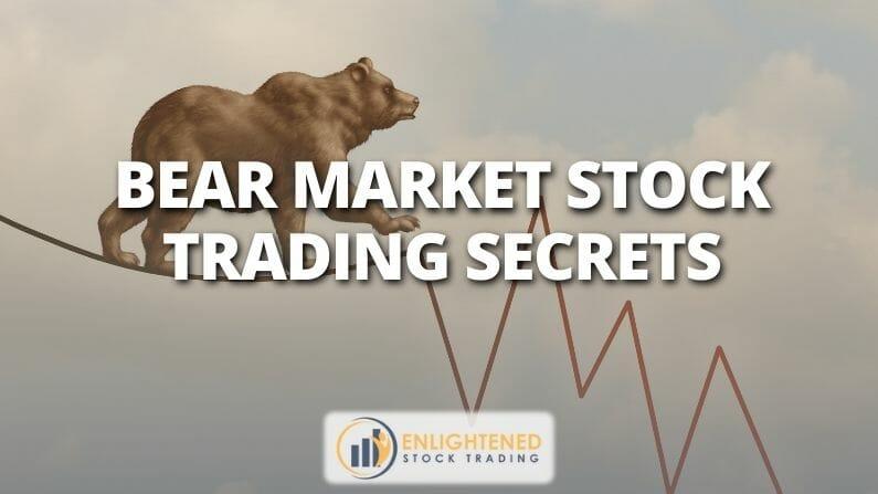 Bear Market Stock Trading Secrets