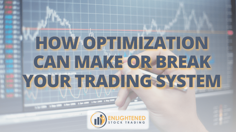 How Optimization Can Make or Break Your Trading System