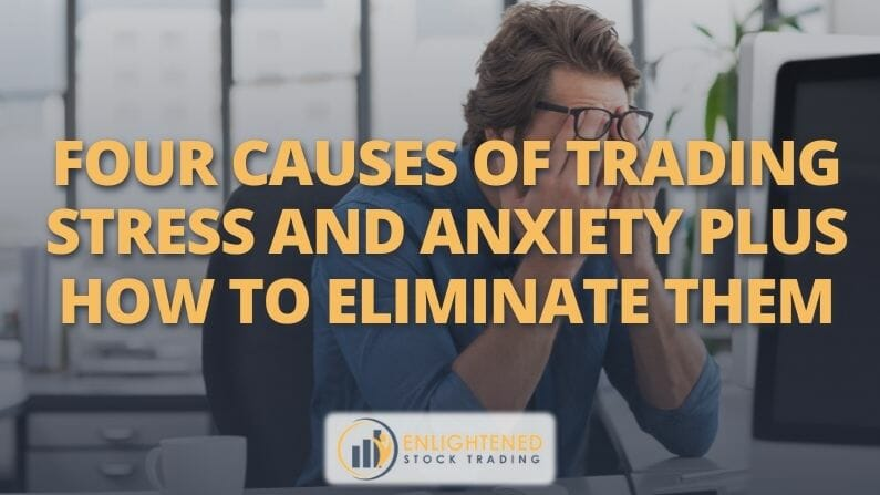 Trading Psychology | 4 Causes of trading stress and anxiety PLUS how to eliminate them