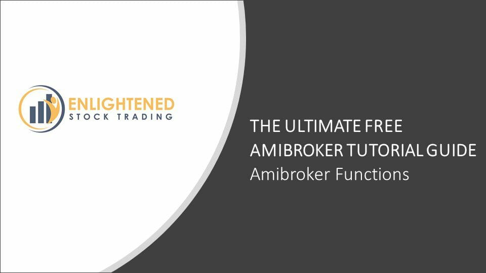 The Ultimate Free Amibroker Tutorial Guide | Amibroker Functions