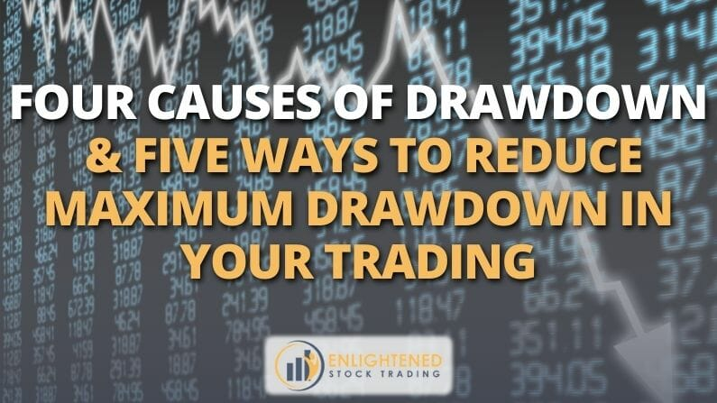 Learn 4 Causes of drawdown & 5 ways to reduce maximum drawdown in your trading