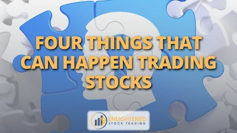 Trading Psychology| 4 Things That Can Happen Trading Stocks