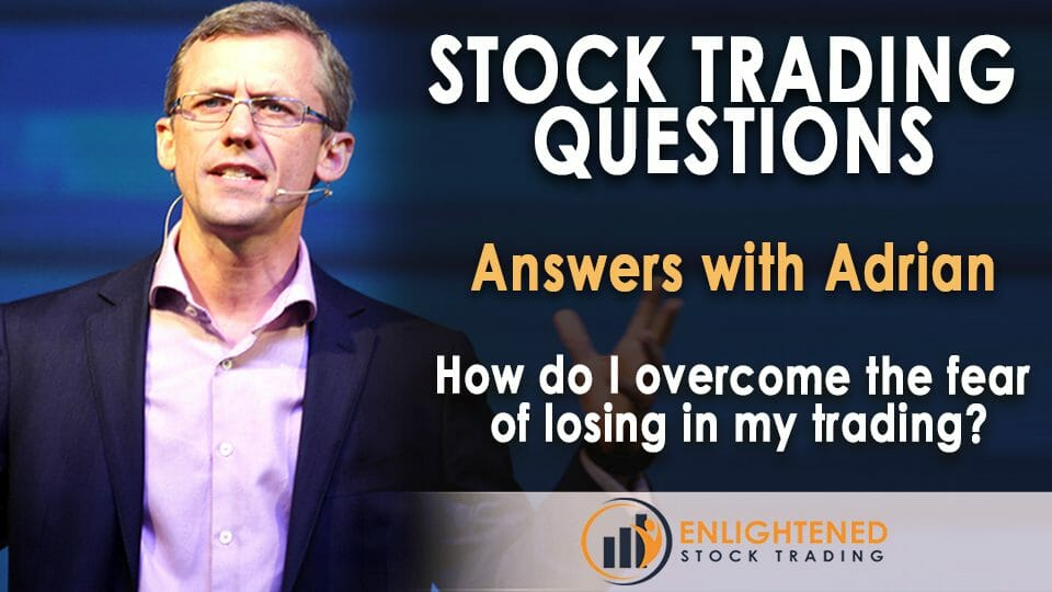 How To Overcome The Fear Of Losing? | Stock Market Questions
