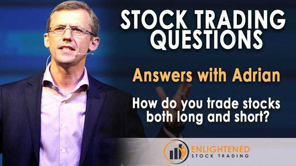 How do you trade stocks both long and short?