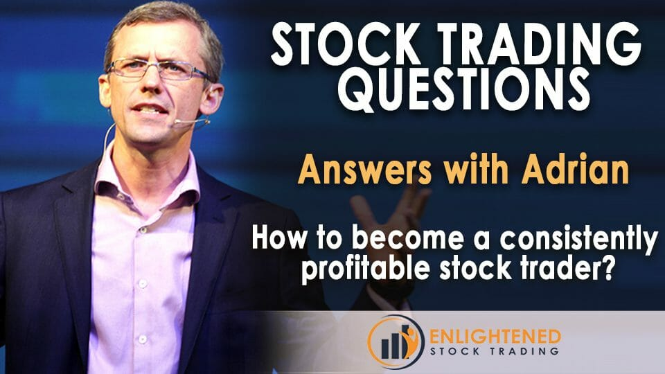 How To Be Consistent Stock Trader | Stock Market Questions