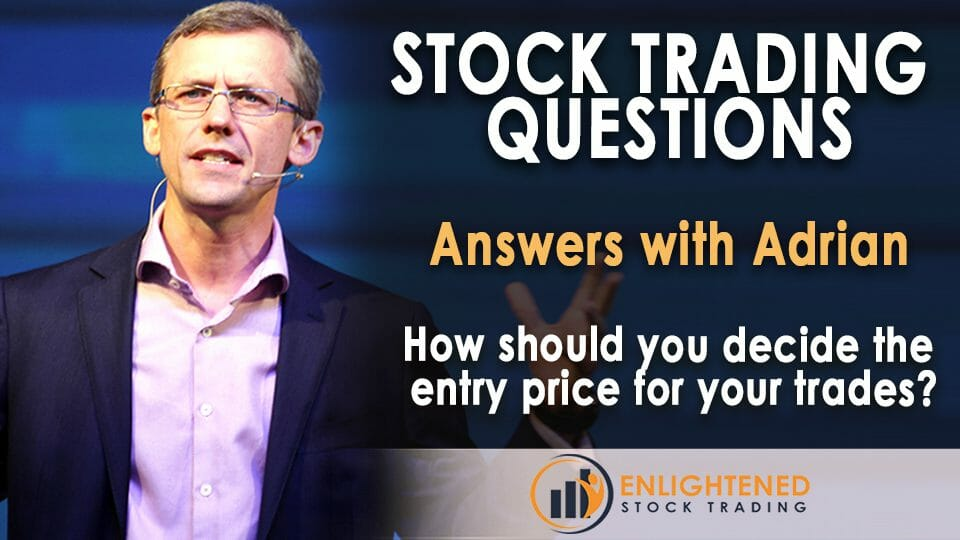 How To Decide On The Entry Price | Stock Market Questions