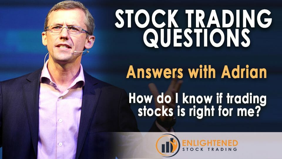 How do I know if trading stocks is right for me?