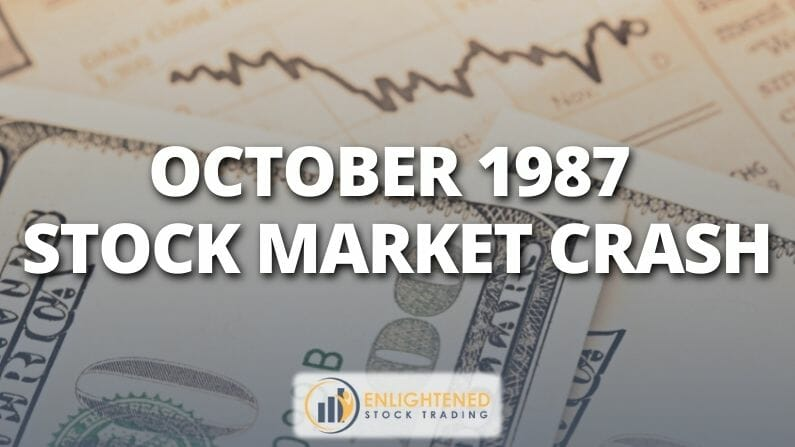 The Stock Market Crash of 1987 | Why did it happen & what can we learn from it?
