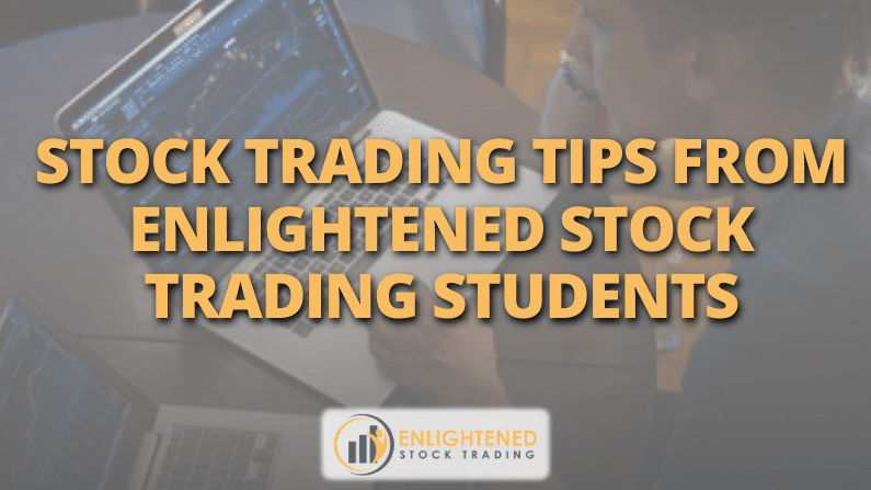 Stock Trading Tips from Enlightened Stock Traders