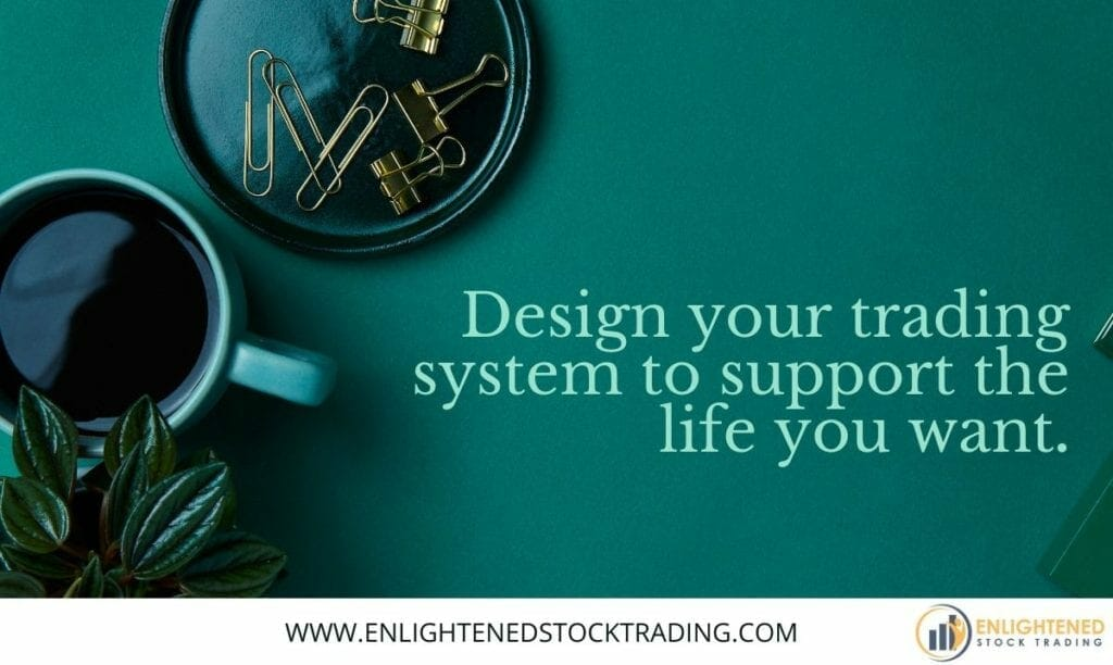 Design-your-trading-system-to-support-the-life-you-want-1024x612