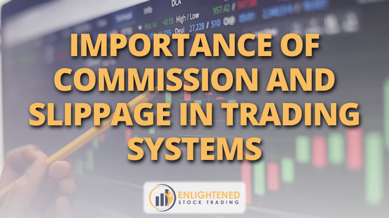 Importance of Commission and Slippage In Trading Systems
