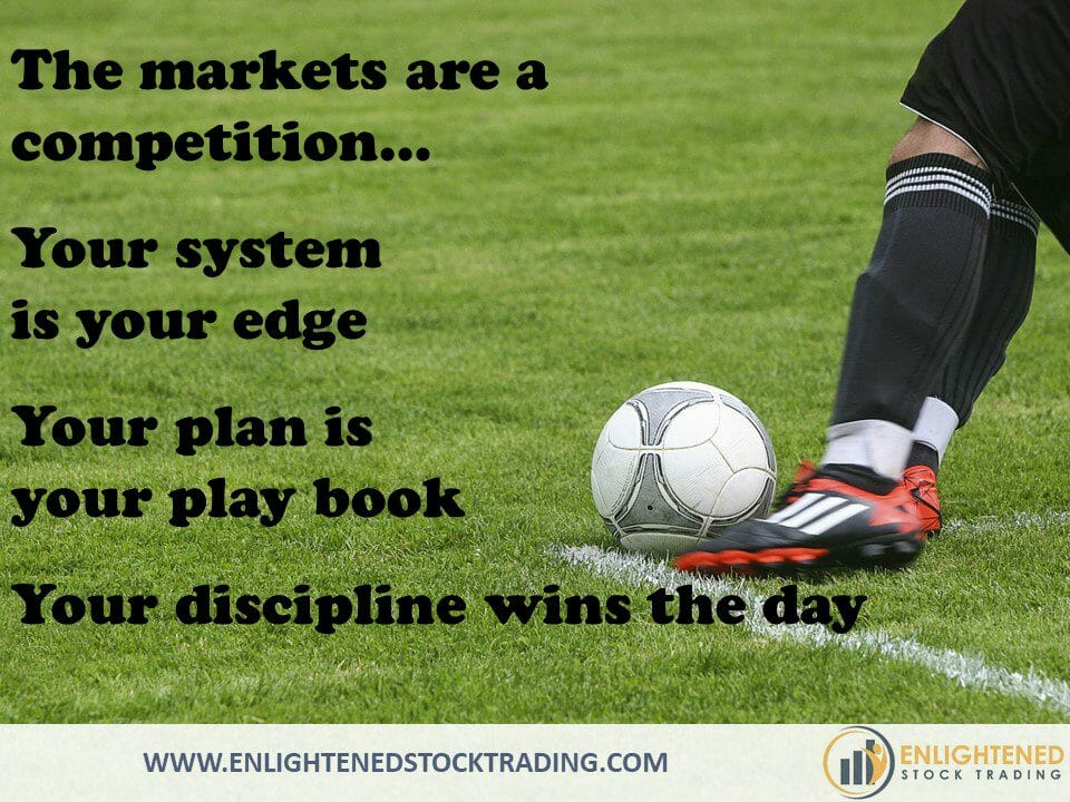 The-stock-market-is-a-competition-and-your-trading-system-and-trading-plan-give-you-the-edge-to-win