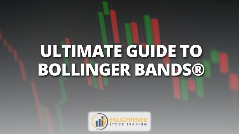 The Ultimate Guide to Bollinger Bands