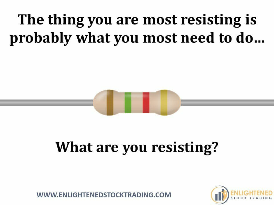 What-are-you-resisting-in-your-trading