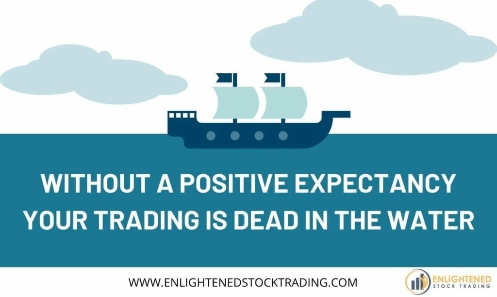 Without-a-positive-expectancy-your-trading-is-dead-in-the-water-1024x612