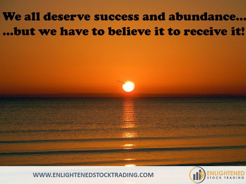 You-deserve-success-and-abundance-but-you-have-to-believe-it-to-recieve-it