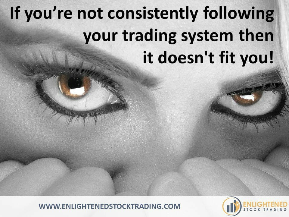 Your-trading-system-must-fit-you-so-you-can-consistently-follow-it