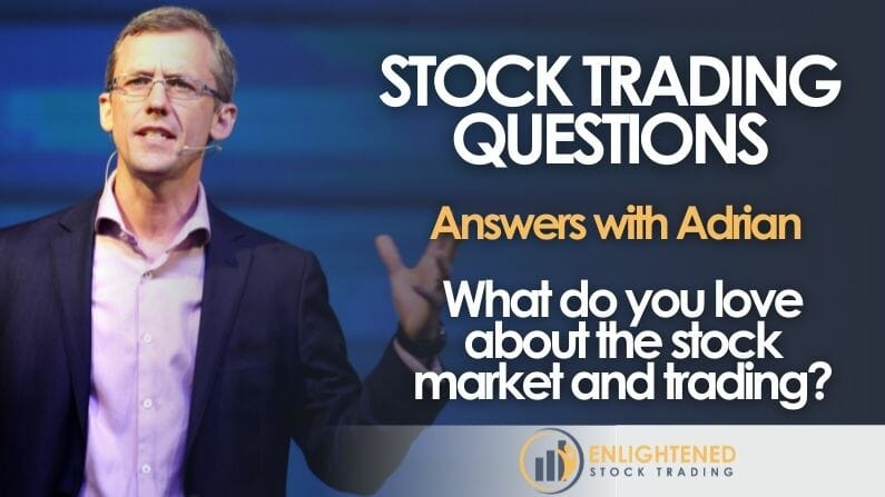 What Do You Love About The Stock Market And Trading?